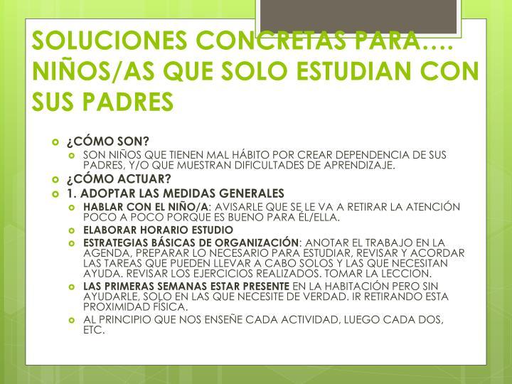 SOLUCIONES CONCRETAS PARA….