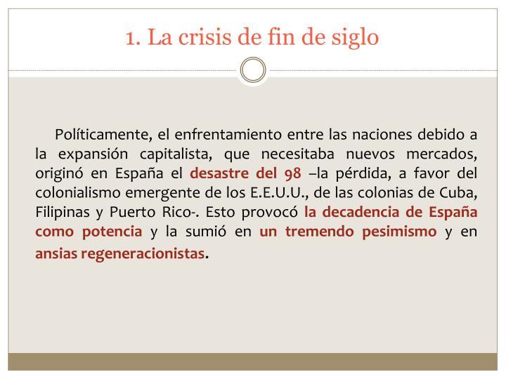 1. La crisis de fin de siglo
