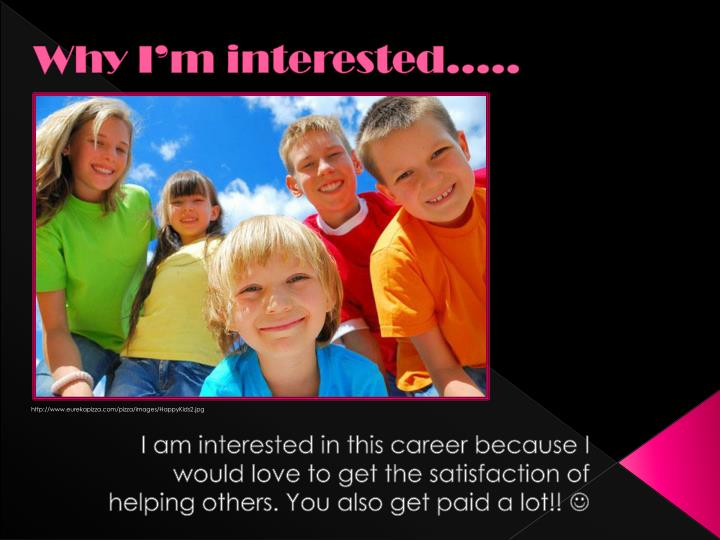 Why I'm interested…..