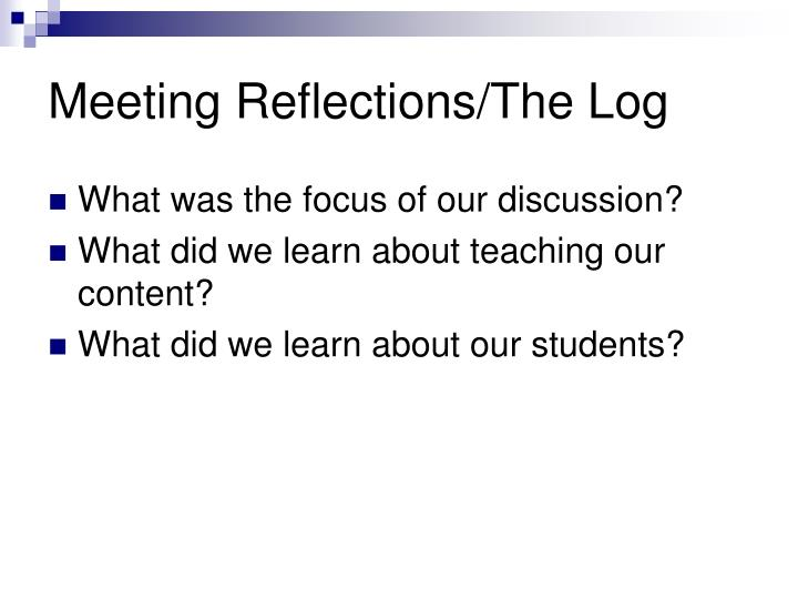 Meeting Reflections/The Log