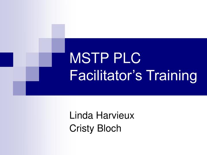 Mstp plc facilitator s training