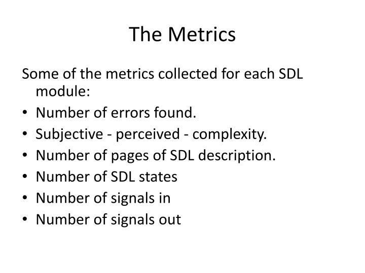 The Metrics