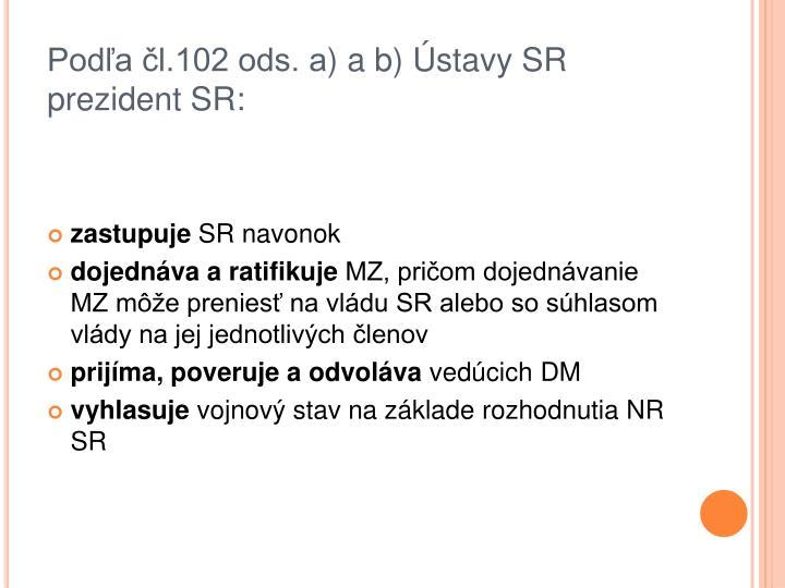 Podľa čl.102 ods. a