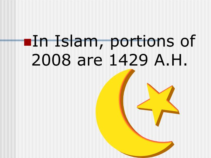In Islam, portions of 2008 are 1429 A.H.