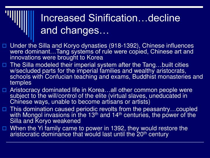 Increased Sinification…decline and changes…