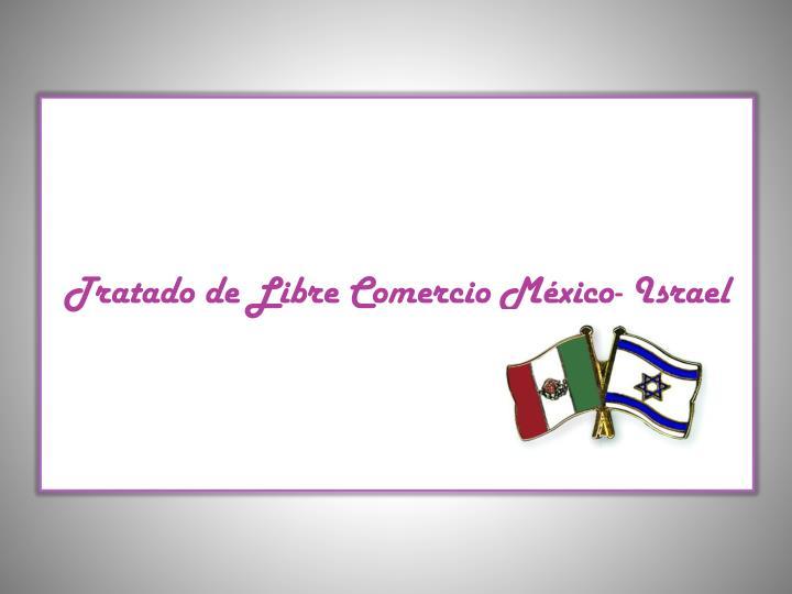 Tratado de Libre Comercio México-
