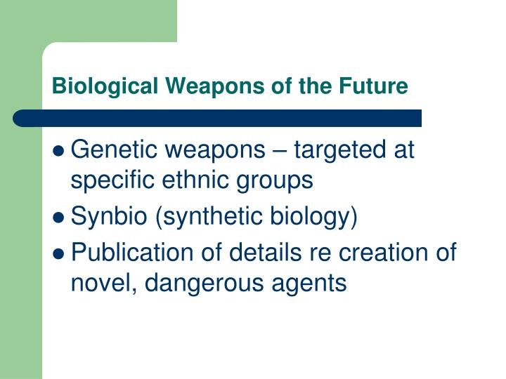Biological Weapons of the Future