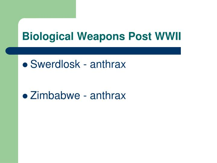 Biological Weapons Post WWII