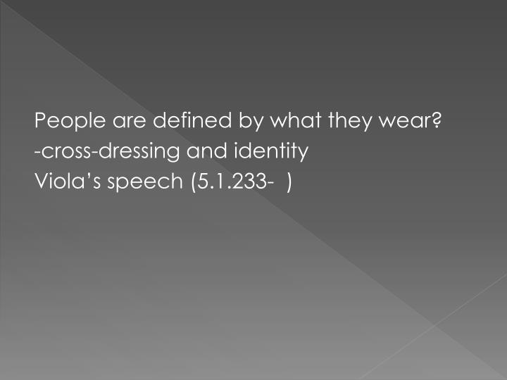 People are defined by what they wear?