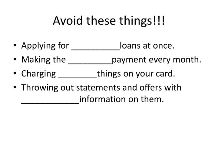 Avoid these things!!!