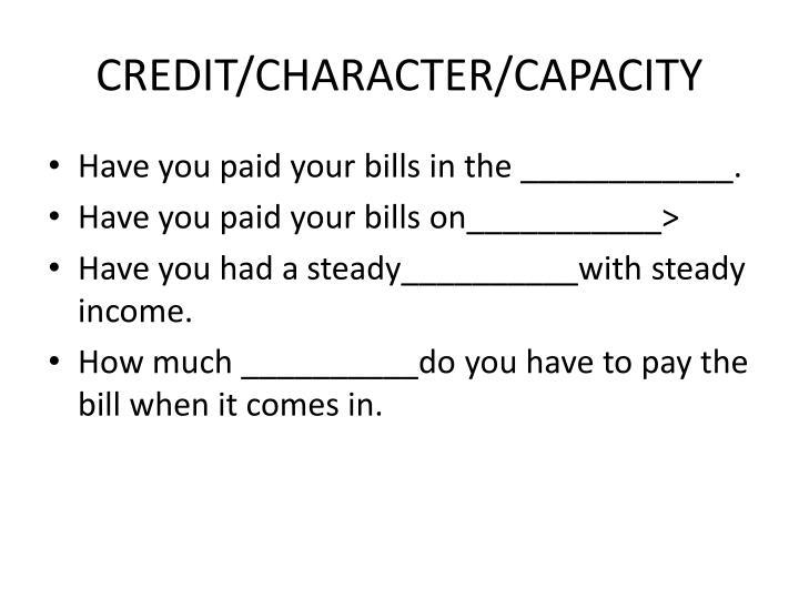 CREDIT/CHARACTER/CAPACITY