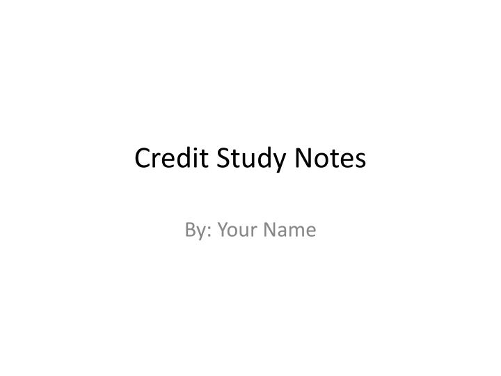 credit study notes
