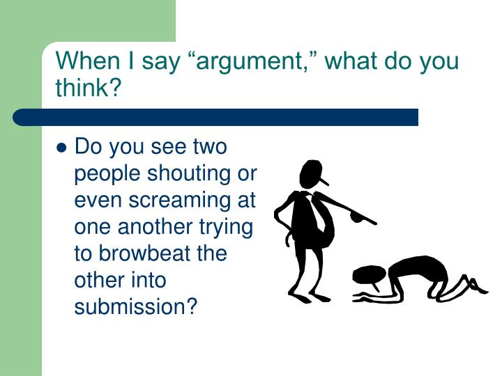 "When I say ""argument,"" what do you think?"