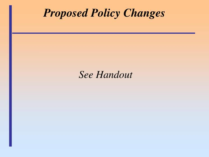 Proposed Policy Changes