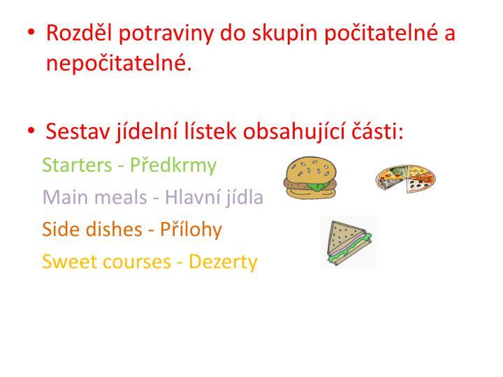 Rozděl potraviny do skupin počitatelné a nepočitatelné.
