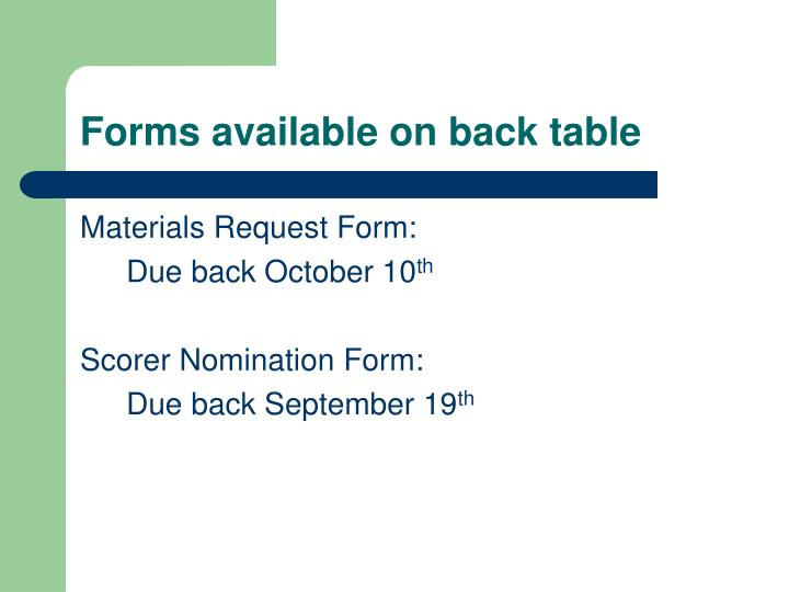 Forms available on back table