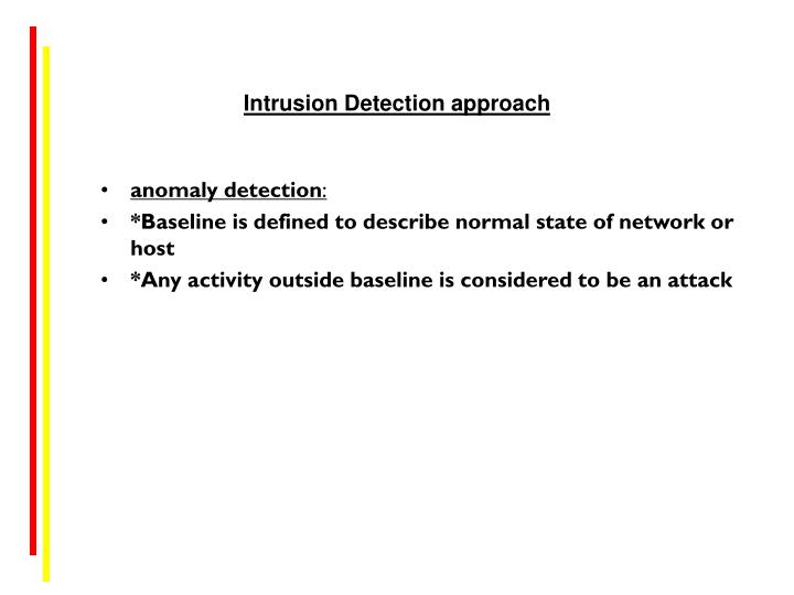 Intrusion Detection approach