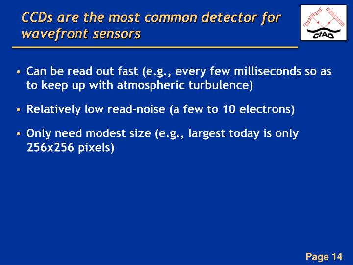 CCDs are the most common detector for wavefront sensors