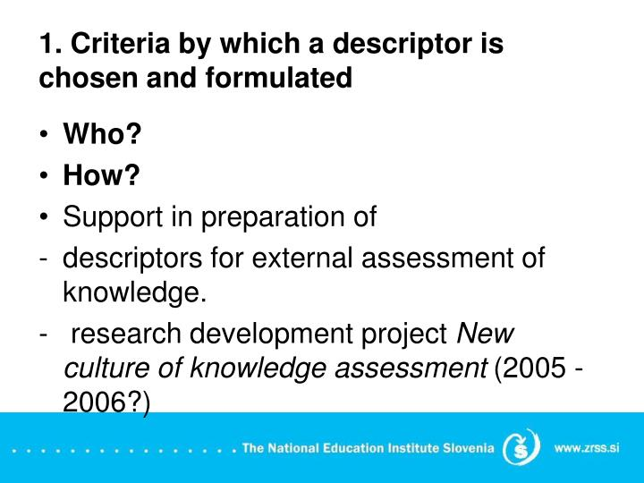 1 criteria by which a descriptor is chosen and formulated1