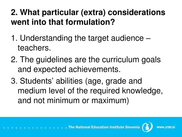 2. What particular (extra) considerations went into that formulation