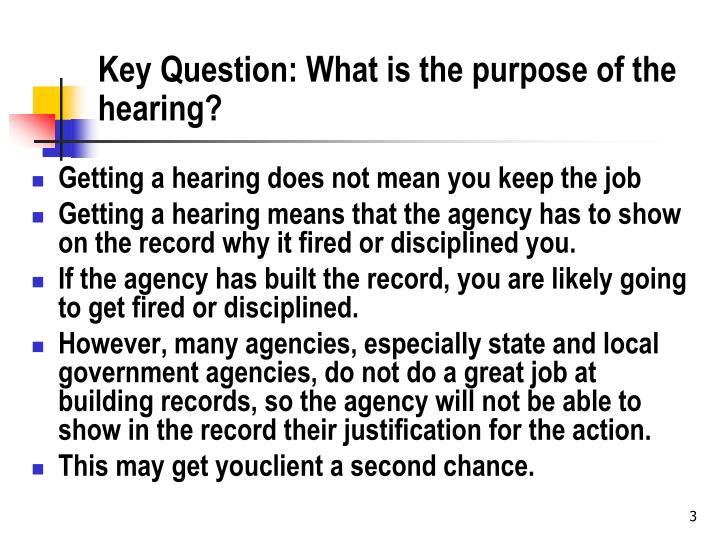 Key question what is the purpose of the hearing