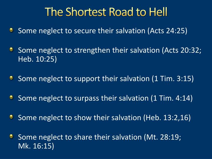 The Shortest Road to Hell