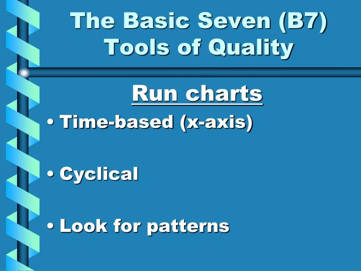 The Basic Seven (B7)     Tools of Quality