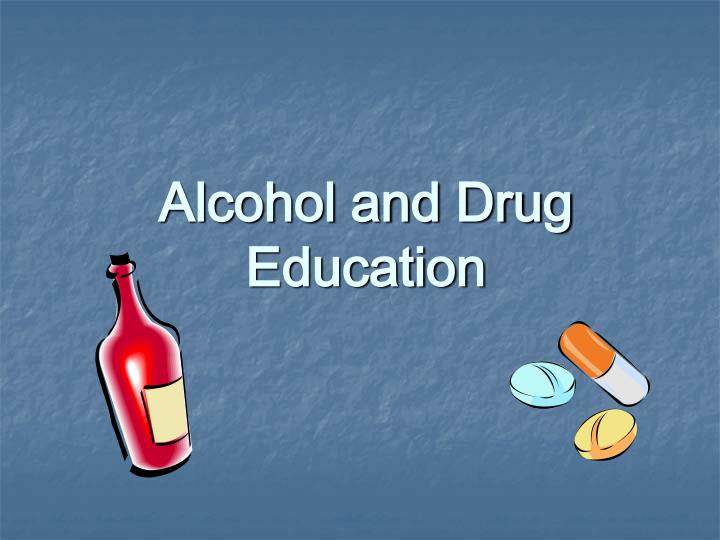 Alcohol and Drug Education