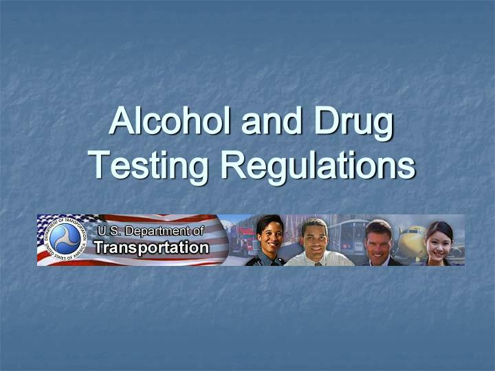 Alcohol and Drug Testing Regulations