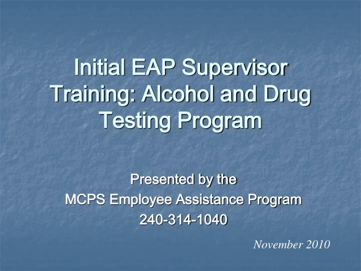 Initial eap supervisor training alcohol and drug testing program