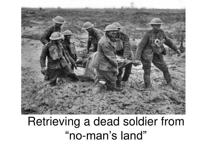 "Retrieving a dead soldier from          ""no-man's land"""