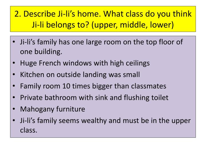 2. Describe Ji-li's home. What class do you think