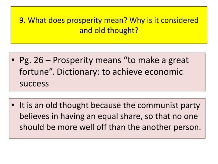 9. What does prosperity mean? Why is it considered and old thought?