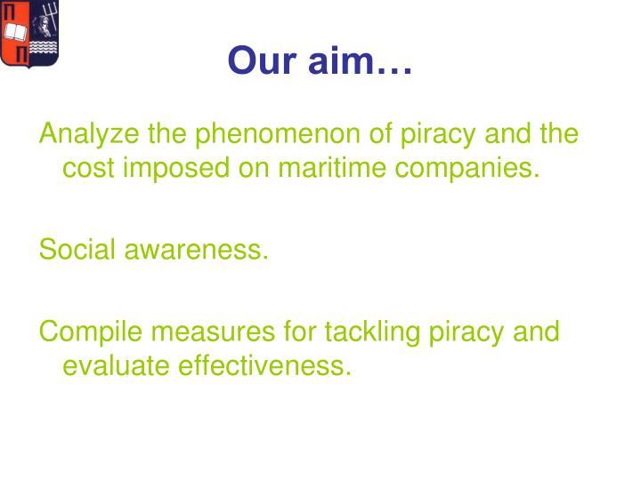 Our aim…