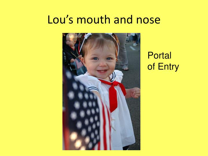 Lou's mouth and nose