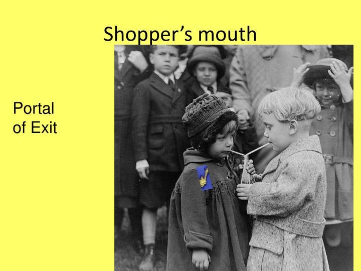 Shopper's mouth