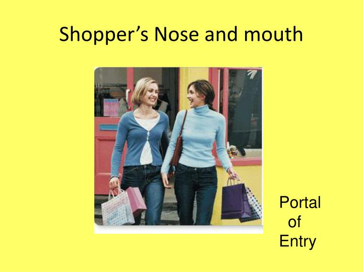 Shopper's Nose and mouth