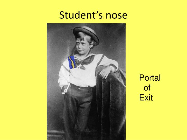 Student's nose