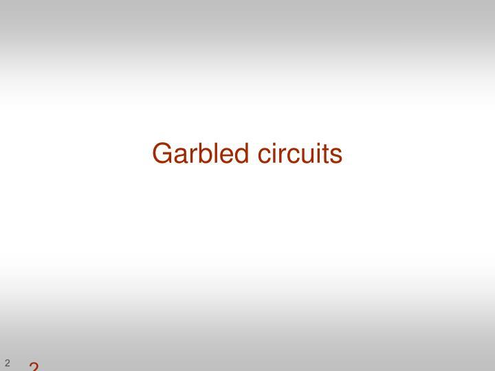 Garbled circuits
