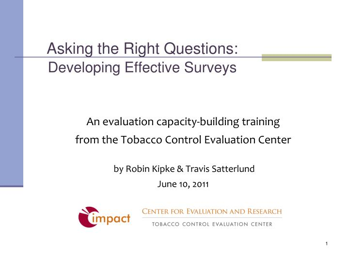 Asking the right questions developing effective surveys