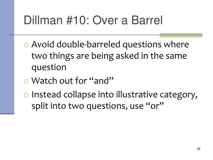 Dillman #10: Over a Barrel