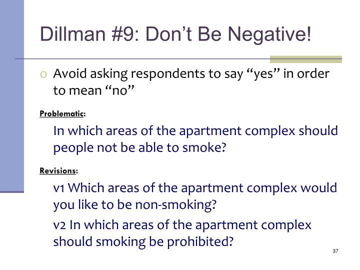 Dillman #9: Don't Be Negative!