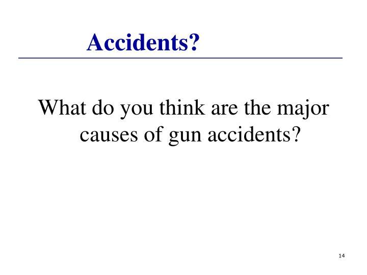 Accidents?