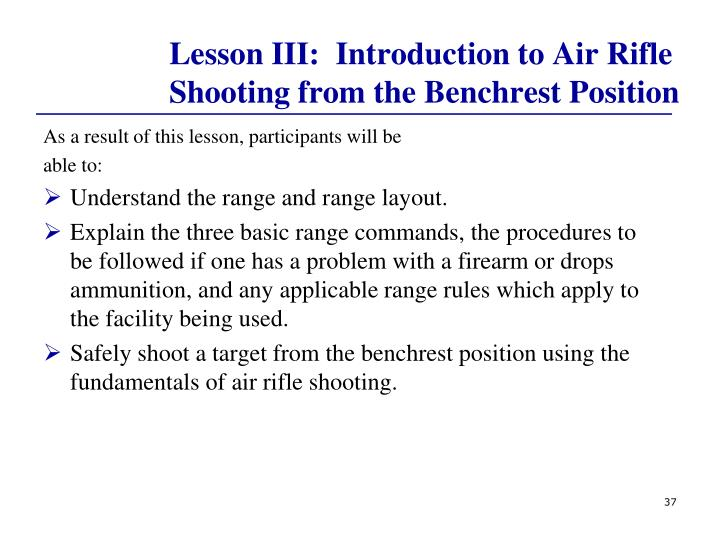 Lesson III:  Introduction to Air Rifle Shooting from the Benchrest Position
