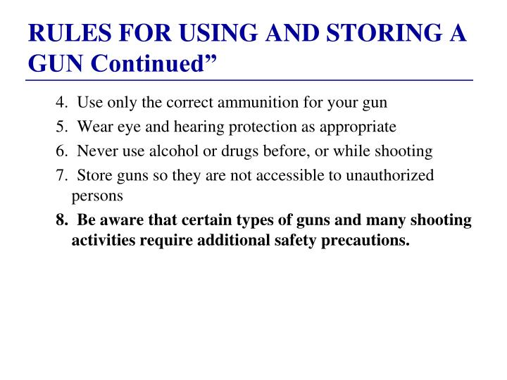 RULES FOR USING AND STORING A GUN Continued""
