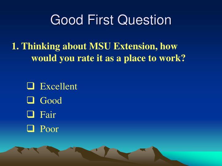 Good First Question