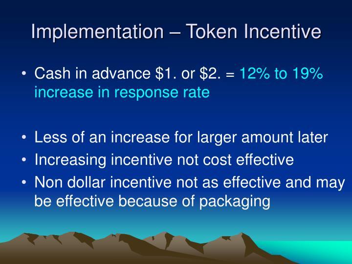 Implementation – Token Incentive