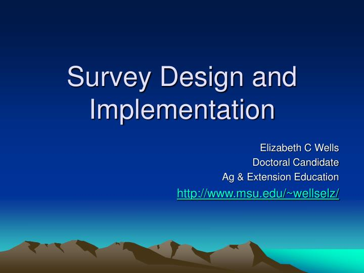 Survey design and implementation