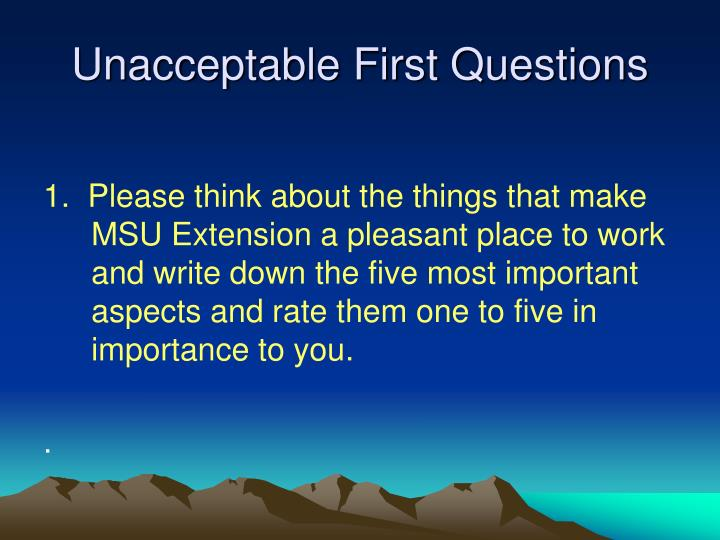 Unacceptable First Questions
