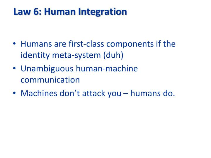 Law 6: Human Integration